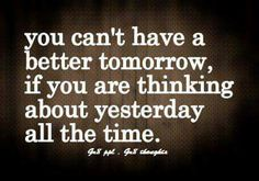 Don't waste time on your past.. look for better future..