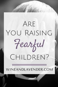 Are You Raising Fearful Children? Monsters have no place under your child's bed and scaring them into behaving does more harm than good. Read more here: http://www.wineandlavender.com/mom-stuff/are-you-raising-fearful-children/