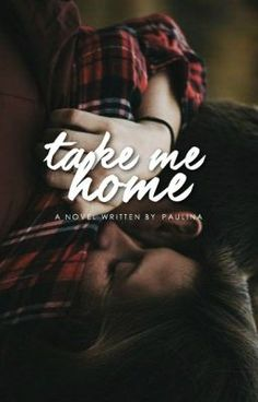"You should read ""Take Me Home"" on #Wattpad. #teenfiction"