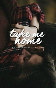 "You should read ""Take Me Home"" on #Wattpad. #teenfiction"