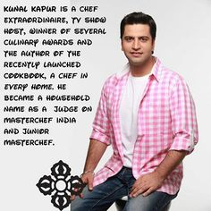 """If I had not been a chef, I would be a bad banker!"" -Masterchef Kunal"