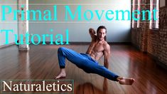 Learn How To Flow: Locomotion, Animal Flow, Primal Movement - YouTube