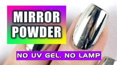 ★ NEW: LET'S TRY MIRROR POWDER NAILS!  NO UV GEL and NO LAMP ★ - YouTube