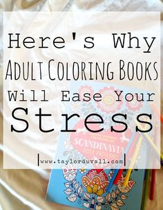 Here's Why Adult Coloring Books Will Ease Your Stress. Adult coloring books are mindful, creative, and simple - a great anxiety reducer!