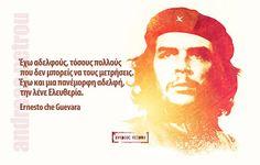 Σοφά, έξυπνα και αστεία λόγια online : Έχω αδερφούς, τόσους πολλούς που δεν… Che Guevara, Ernesto Che, Yoga Pants, Quotes, Movie Posters, Quotations, Film Poster, Quote