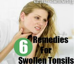 Effective Home Remedies For Swollen Tonsils