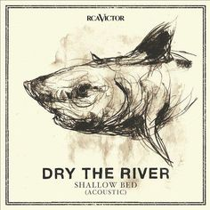 David Lupton 2012 Dry The River – Shallow Bed (Acoustic) [RCA 886443662995] #albumcover