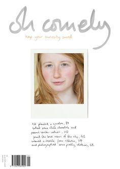 Oh Comely Issue 1. More about this Issue - http://www.ohcomely.co.uk/issue-past.php?id=1