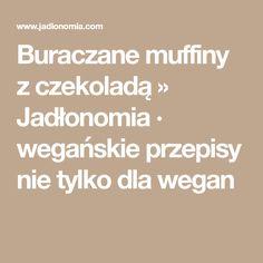 Buraczane muffiny z czekoladą » Jadłonomia · wegańskie przepisy nie tylko dla wegan