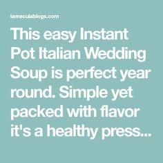 This easy Instant Pot Italian Wedding Soup is perfect year round. Simple yet packed with flavor it's a healthy pressure cooker soup that everyone loves!