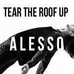 Alesso - Tear The Roof Up - Lyrics e Traduzione