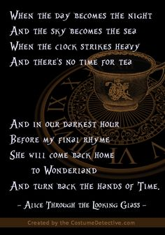 Graphic inspired by the Alice Through the Looking Glass rhyme, poem or quote from the first trailer. For full graphic credits see the post. Graphic inspired by the Alice Through the Looking Glass rhyme, poem or quote fro. Alice Quotes, Movie Quotes, Book Quotes, Time Quotes Clock, Inspirational Quotes From Books, Go Ask Alice, Alice And Wonderland Quotes, Were All Mad Here, Through The Looking Glass