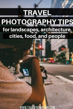 Photos from a trip are one of the best souvenirs you could have. Here are photography tips for shooting five different subjects when traveling! There's tips for landscapes, architecture, cities, food, and people.