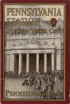 Pennsylvania Station, New York - brochure issued by the Pennsylvania Railroad, 1910