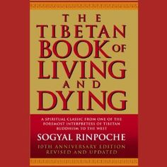 The Tibetan Book of Living and Dying Audiobook | Sogyal Rinpoche ...