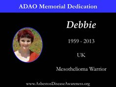 Remembering Debbie who lost her courageous mesothelioma battle.