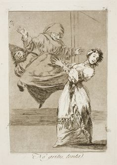"Francisco de Goya: ""No grites, tonta"". Serie ""Los caprichos"" [74]. Etching and aquatint on paper, 213 x 151 mm, 1797-99. Museo Nacional del Prado, Madrid, Spain"