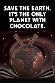 Bildergebnis für safe the earth its the only planet with chocolate