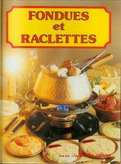 Fondues et raclettes - Bibliothèque numérique - Vous pouvez retrouver le cours de cuisine par des enfants pour des enfants et des recettes de chaque jours sur Cuisine de Mémé Moniq cuisine-meme-moniq.com #cuisine #livre #food #recettes