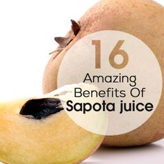 16 Amazing Benefits Of Sapota juice For Skin, Hair And Health