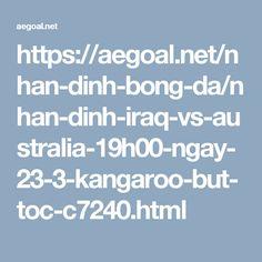 https://aegoal.net/nhan-dinh-bong-da/nhan-dinh-iraq-vs-australia-19h00-ngay-23-3-kangaroo-but-toc-c7240.html