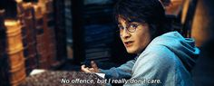 That time he just had to come out and say it. | 22 Times When Harry Potter's Bitch Face Was Better Than Yours