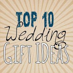 Top 10 Wedding Gift Ideas