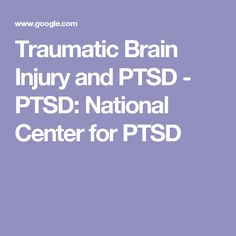 Traumatic Brain Injury and PTSD - PTSD: National Center for PTSD