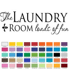 THE LAUNDRY ROOM - LOADS OF FUN VINYL WALL QUOTE Custom Vinyl Wall Decals, Vinyl Wall Quotes, Temporary Housing, How To Remove, How To Apply, Laundry Room, Walls, Fun, Washroom