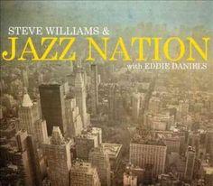 Steve & Jazz Nation Williams - Steve Williams & Jazz Nation With Eddie Daniels