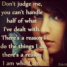 Don't judge me you can't handle half of what I've dealt with | Anonymous ART of Revolution
