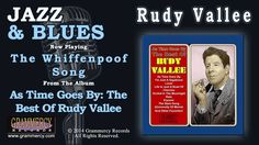 The Whiffenpoof Song (Rudy Vallee).