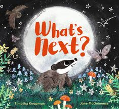 Whats Next. A sweet, suspenseful story of a baby badger and his dad with rich, atmospheric illustrations from Jane McGuinness. Baby Badger, Moon Setting, Sleeping All Day, Nocturnal Animals, Penguin Random House, How To Stay Awake, What Next, Bedtime Stories, Stories For Kids