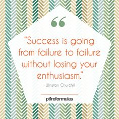 Remember if you want to succeed, you have to keep going not matter how many times you fail.