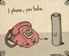 I phone. You tube.