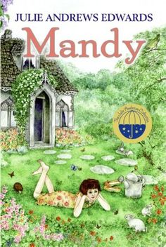 Mandy- Julie Andrews Edwards.  One of my favorite books when I was a child.