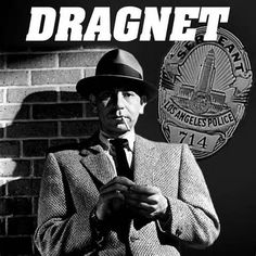 "Dragnet (TV Series 1951–1959)..With Jack Webb. ""The story you are about to see is true"" ... ""Just the facts, ma'am""."