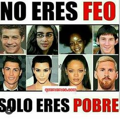 No estás feo, sólo no tienes dinero. Sigueme para más Visita nuestra web #memesespañoles #memesgraciosos #risasaseguradas #sonríe #graciosasimagenes #imagenesgraciosas #nsagraciosa #españamemes #soloespana #esparamemes #españavines #disfrutamemes #morirderisa #1odochistes #chistestipicos #humorespañol #funnymemesoficial #followme #españa #chistefunny #chistetipico #recomendar #recomienda #followme #f4f #1ollow4follow #like4like #siguemeytesigo #follow4like #like4follow #meme