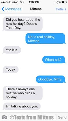NEW Daily Mittens: The New Holiday Edition  More Mittens: http://textsfrommittens.com/  Order the Mittens book: http://www.amazon.com/Texts-From-Mittens-Unlimited-Afraid/dp/0373893221