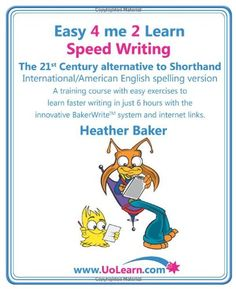 FREE [PDF] Speed Writing the Century Alternative to Shorthand A Training Course with Easy Exercises to Learn Faster Writing in Just 6 Hours with the Innovative Bakerwrite System and Internet Links Free Epub/MOBI/EBooks