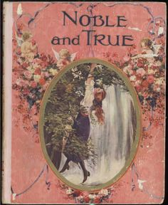 Noble and True. Vintage Book Covers, Vintage Books, Old Books, Antique Books, Book Cover Art, Book Art, Jm Barrie, Beautiful Book Covers, Book Illustration