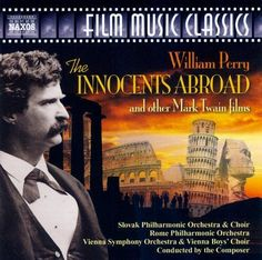 William Perry: The Innocents Abroad and other Mark Twain films [CD]
