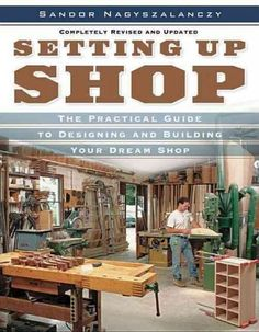 Woodworkers are always looking for ways to improve their workshops, and this book is exactly what they need to outfit a shop for the first time, or expand their existing shop. Setting Up Shop, Revised