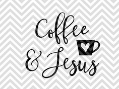 Coffee and Jesus I need a little coffee and a whole lot of jesus calligraphy…