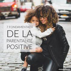 7 fondamentaux de la parentalité positive