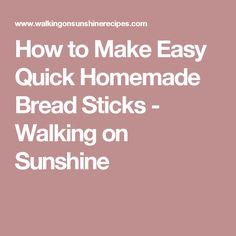 How to Make Easy Quick Homemade Bread Sticks  - Walking on Sunshine
