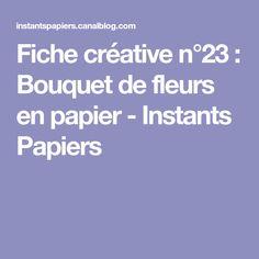 Fiche créative n°23 : Bouquet de fleurs en papier - Instants Papiers