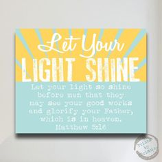 Let Your Light Shine Art Print Poster Scripture Bible Verse Matthew 5:16 Quote Nursery Art Baby Shower Gift Sun Yellow Blue. $17.00, via Etsy.