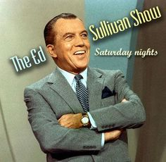 The Ed Sullivan Show on Sunday Nights was a favorite show on TV in 1962