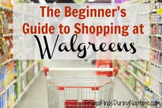 The Beginner's Guide to Shopping at Walgreens - Frugal Finds During Naptime Save My Money, Show Me The Money, Ways To Save Money, Best Money Saving Tips, Money Saving Meals, Money Tips, Secret Deals, Couponing For Beginners, Shopping Tips